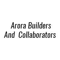 Arora Builders and Collaborators